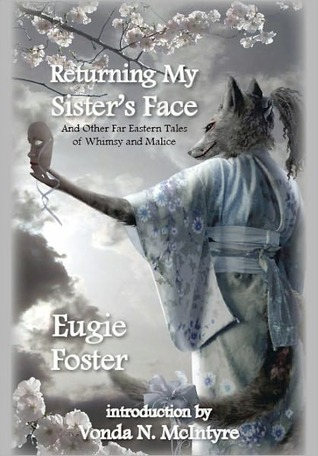Returning My Sister's Face by Eugie Foster
