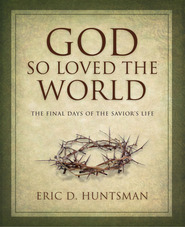God So Loved the World by Eric D. Huntsman