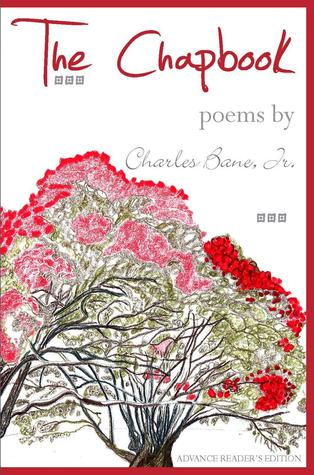 The Chapbook:  Poems by Charles Bane Jr.