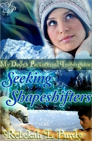 Find Seeking Shapeshifters (My Dad's a Paranormal Investigator #1) PDB