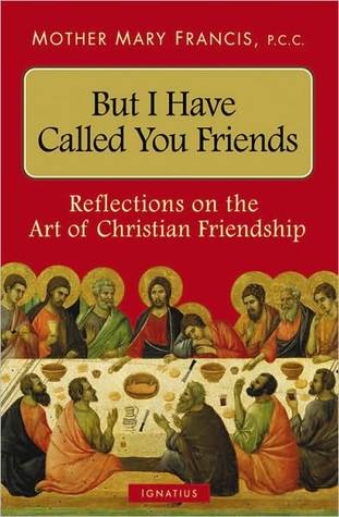 But I Have Called You Friends
