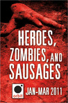 Heroes, Zombies, and Sausages (A Sampler): Orbit January-March 2011