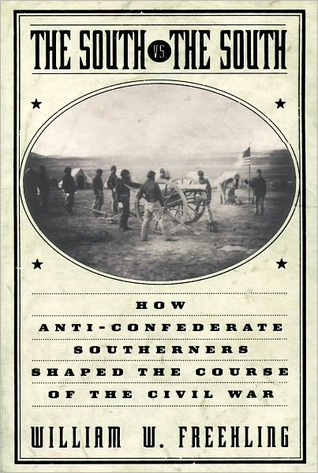 The South vs. the South: How Southern Anti-Confederates Shaped the Course of the Civil War