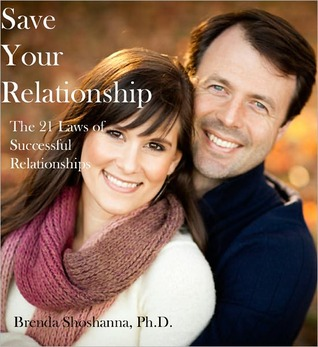 Save Your Relationship: 21 Laws of Successful Relationships Brenda Shoshanna