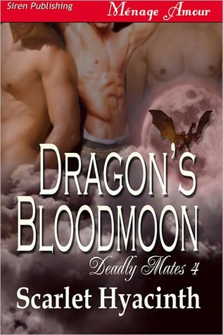 Dragon's Bloodmoon (Deadly Mates, #3)