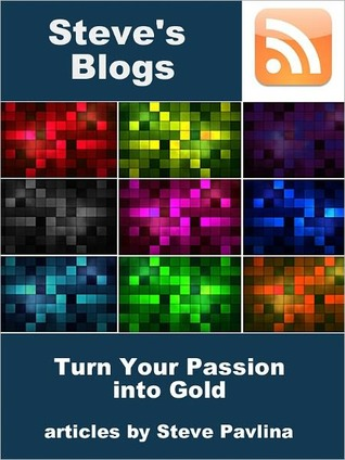 Steve's Blogs: Turn Your Passion into Gold
