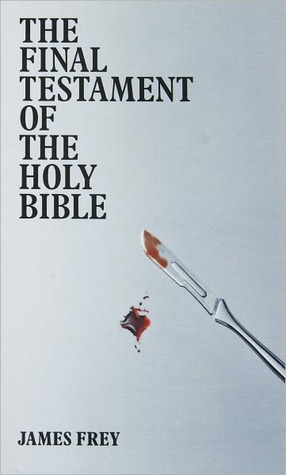 The Final Testament of the Holy Bible by James Frey