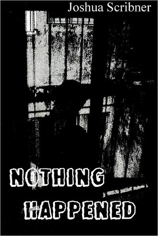 Nothing Happened by Joshua Scribner