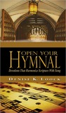 Open Your Hymnal - Devotions That Harmonize Scripture With Song: How Our Favorite Hymns Reveal God's Amazing Grace Through Hymn Story Devotions