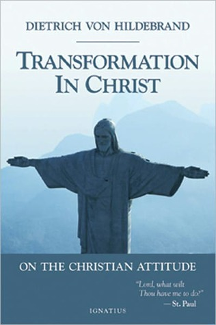 Transformation in Christ: On the Christian Attitude