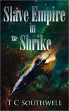 The Shrike (Slave Empire, #3)
