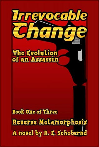 Reverse Metamorphosis book one of the Irrevocable Change trilogy by R.E. Schobernd
