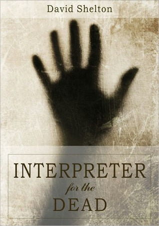 Interpreter for the Dead by David Lee  Martin