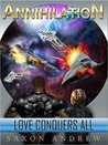 Love Conquers All (Annihilation, #1)
