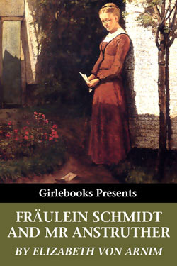 Fräulein Schmidt and Mr Anstruther by Elizabeth von Arnim
