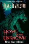 Howl of the Unknown: A Novella