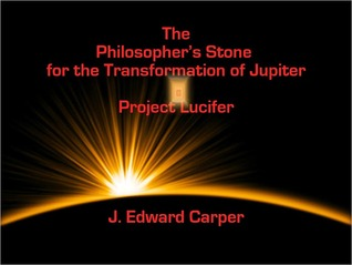 The Philosopher's Stone for the Transformation of Jupiter: Project Lucifer