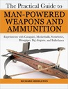 Practical Guide to Man-Powered Bullets by Richard Middleton