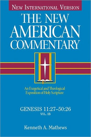 The New American Commentary Genesis 11:27-50:26