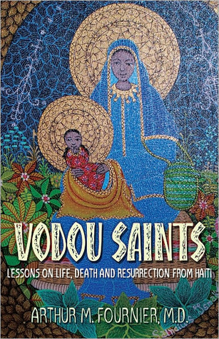 Vodou Saints: Lessons on Life, Death and Resurrection from Haiti