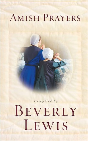 Amish Prayers by Beverly  Lewis