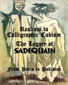 Realism to Calligraphic Cubism: The Legacy of Sadequain from Paris to Pakistan