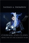 Courage and Claws: Book One of the Karogen Wars