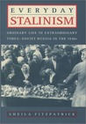 Everyday Stalinism: Ordinary Life in Extraordinary Times
