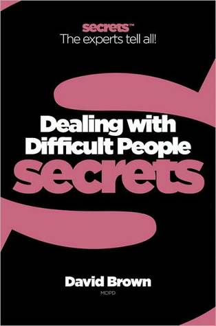 Collins Business Secrets ? Dealing With Difficult People