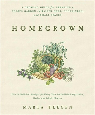 Home Grown: A Growing Guide for Creating a Cook's Garden