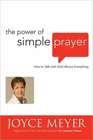 The Power of Simple Prayer: How to Talk with God about Everything
