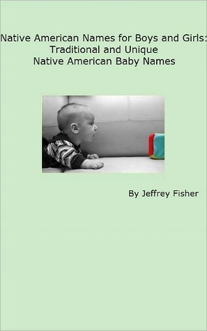 Native American Names for Boys and Girls: Traditional and Unique Native American Baby Names