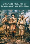 The Journals of Lewis and Clark 1804-1806
