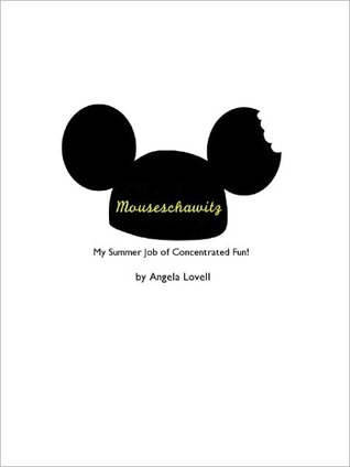Mouseschawitz - My Summer Job of Concentrated Fun by Angela Lovell