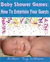 Baby Shower Games: How To Entertain Your Guests