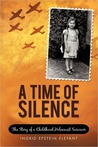A Time of Silence: The Story of a Childhood Holocaust Survivor