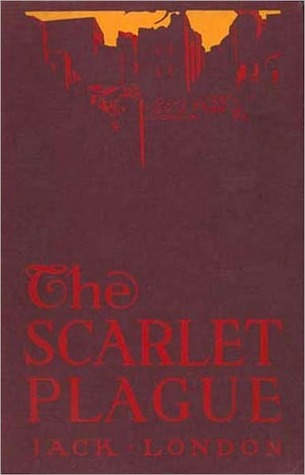 THE SCARLETT PLAGUE by Jack London