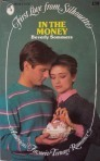 In The Money (First Love from Silhouette, #138)