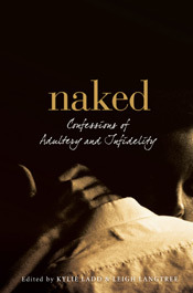 Naked.  Confessions of Adultery and Infidelity by Kylie Ladd