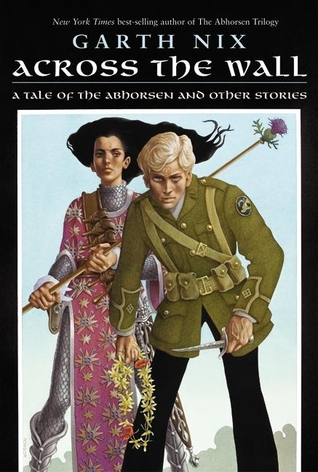 Across the Wall (Abhorsen, #3.5)