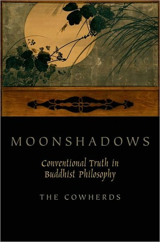 Moonshadows: Conventional Truth in Buddhist Philosophy
