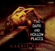 The Dark and Hollow Places (The Forest of Hands and Teeth, #3) by Carrie Ryan