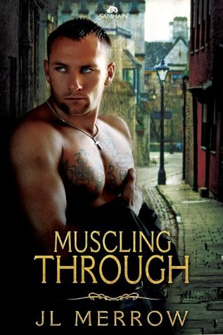 Muscling Through by J.L. Merrow