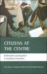Citizens at the Centre: Deliberative Participation in Healthcare Decisions