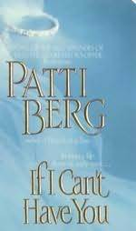 If I Can't Have You by Patti Berg