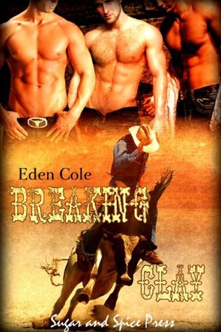 Breaking Clay by Eden Cole