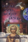 Whom God Would Destroy