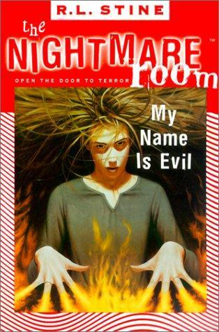 My Name Is Evil (Nightmare Room Series #3)
