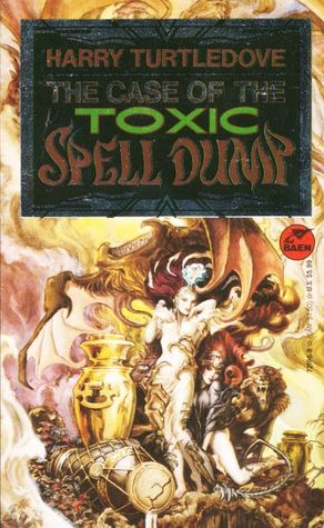 The Case of the Toxic Spell Dump by Harry Turtledove