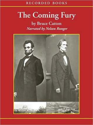 The Coming Fury: The Centennial History of the Civil War Series, Volume 1